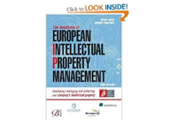 January 2009: 'The Handbook of European Intellectual Property Management: Developing , managin and protecting your company's intellectual property'; Edited by Adam Jolly and Jeremy Pilpott
